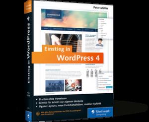 Einstieg in WordPress 4 von Peter MÜller
