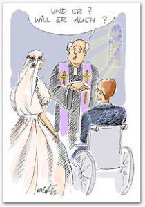 CArtoon von Kai-Malte Fischer: Pfarrer fragt die Braut am Traualtar auf den BRäutigam im Rollstuhl deutend: Und er? Will er auch?